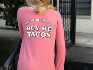 "Girls ""Buy Me Tacos"" Sweatshirt"