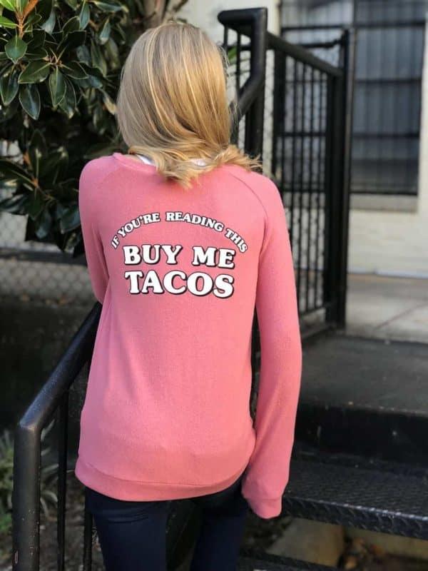 "Girls ""Buy Me Tacos"" Sweatshirt"